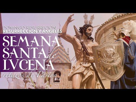 VÍDEO: Retazos de la Semana Santa de Lucena. Domingo de Resurrección: Resurrección y Ángeles