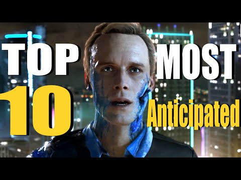Top 10 Most Anticipated Games 2017 [ PS4, Xbox One, PC ]