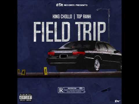 King Chollo ft Top Rank - Field Trip