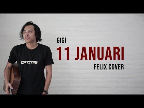 11 Januari Felix Cover #gigi