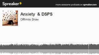 Anxiety  & DSPS (made with Spreaker)