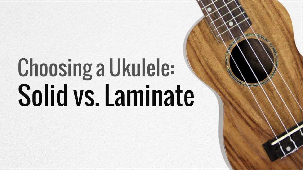 Solid Vs Laminate Ukuleles What S The Difference Youtube