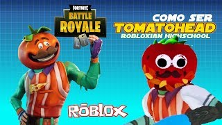 How to be fortnite tomato head skin in ROBLOX robloxian highschool tutorial Spanish