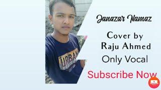 Koto Janazar Poresi Namaz cover by Raju Ahmed only vocal