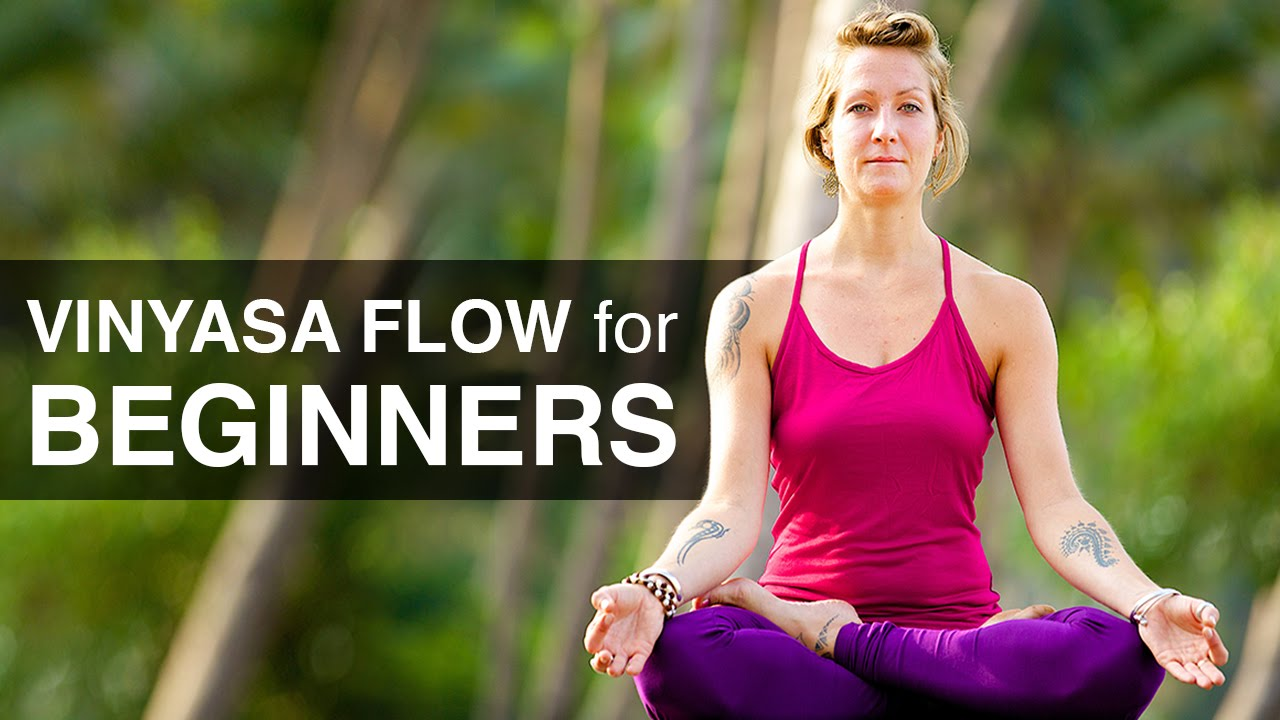 Beginner Vinyasa Yoga to get you loose, limber and relaxed