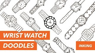 WRIST WATCH DOODLES • Inking the watches • How to draw beautiful wrist watches