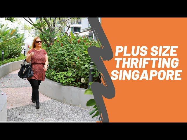 Plus size thrifting Singapore