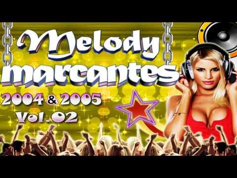 ♬ Cd Melody Marcantes 2004 & 2005 Vol.02 ♬