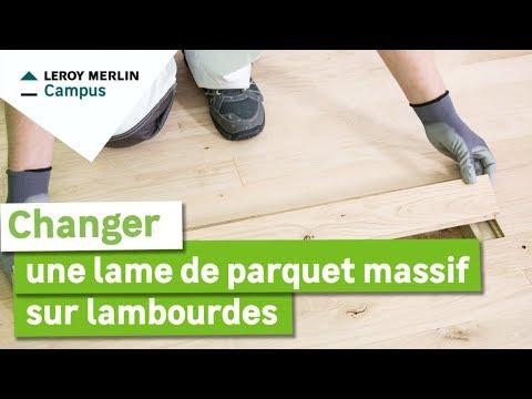 Comment Changer Une Lame De Parquet Massif Sur Lambourde Leroy Merlin Youtube