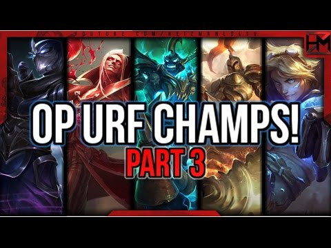OP URF CHAMPIONS! | Part 3 - League of Legends