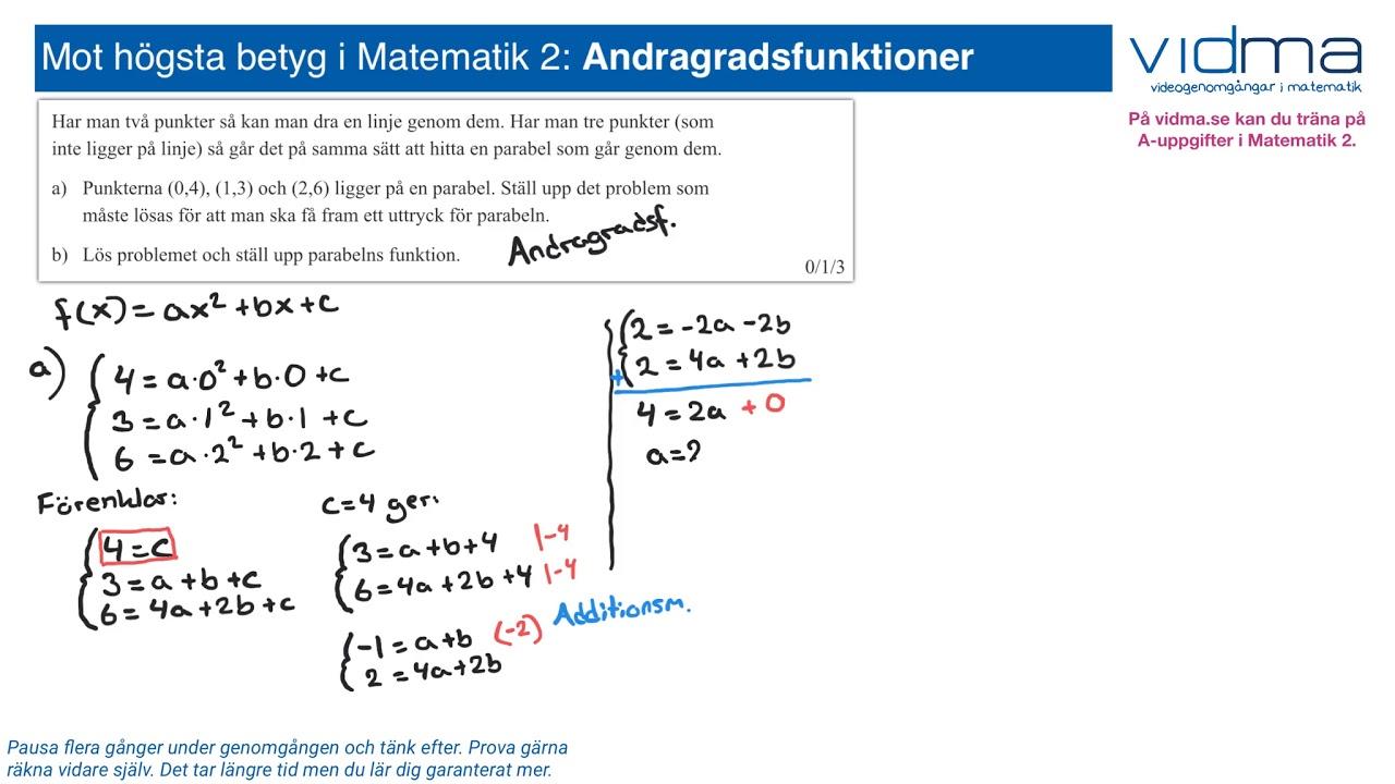 Mot högsta betyg i Matematik 2. ANDRAGRADSFUNKTIONER, upg. 9