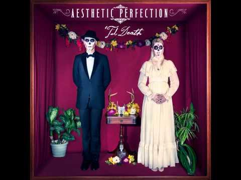 Aesthetic Perfection- Showtime (Til' Death)