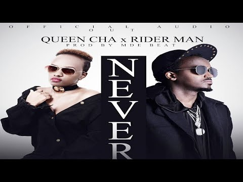 Never by rider man ft Queen cha official video