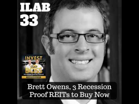 33: Brett Owens, 3 Recession Proof REITs to Buy Now
