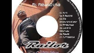 Mi medicina-Railor ® [Rayflowmusic Inc] Reggaeton Cristiano 2013 y 2014 !