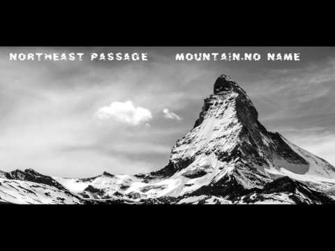 Northeast Passage - Mountain.No Name [ Full Album ]
