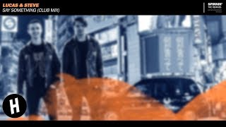 Lucas & Steve - Say Something (Extended Club Mix)