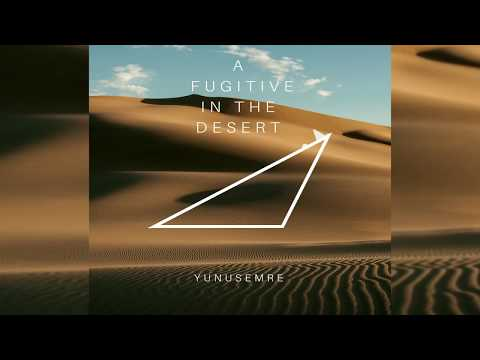 Yunus Emre - A Fugitive in the Desert