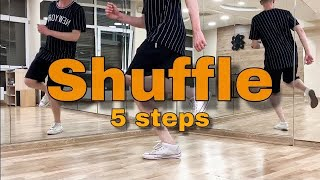 How to Shuffle Dance | Top 5 Shuffle steps  | шафл обучение | PROdance