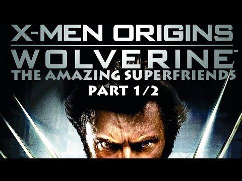 The Amazing Superfriends - X-Men Origins Wolverine Part (1/2)