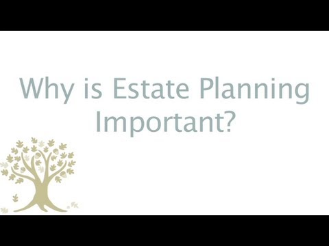 Why is Estate Planning Important?