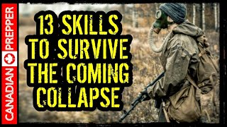 13 Skills You NEED to Survive the Coming Collapse