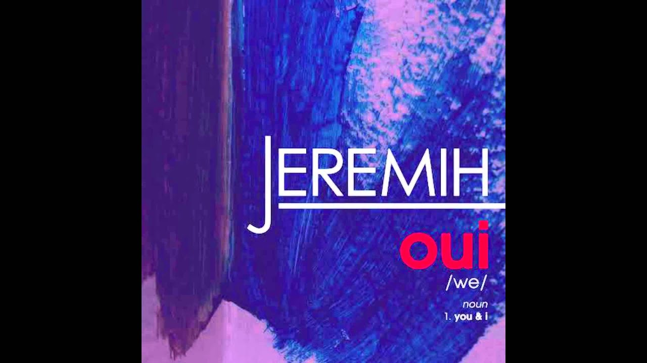 Jeremih - oui (Official Audio) - YouTube