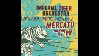 Imperial Tiger Orchestra - Anchi Bale Game