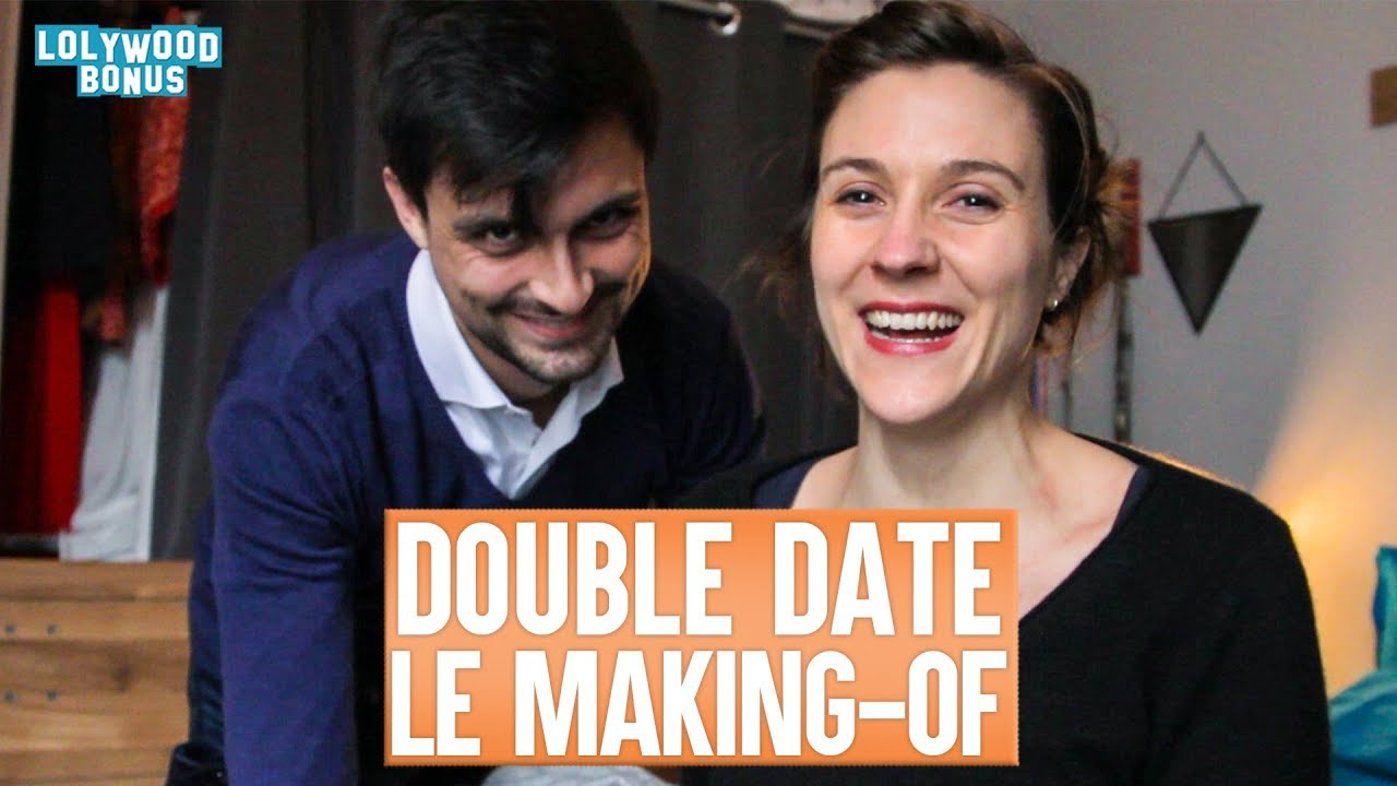 Double Date : Le Making-of