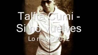Talita Cumi - Si No Vuelves (mayo 2012)