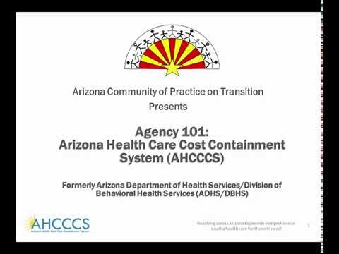 AzCoPT Agency 101: Arizona Health Care Cost Containment System