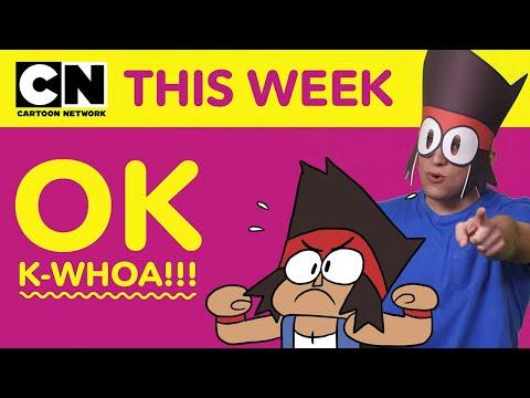 OK, K-WHOA!   Cartoon Network This Week