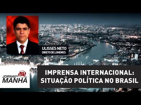 Imprensa internacional repercute situação política no Brasil | Jornal da Manhã