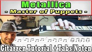 "★Metallica MASTER OF PUPPETS ""Komplett Version + Solo"" E-Gitarren Tutorial ORIGINAL TABS Noten★"