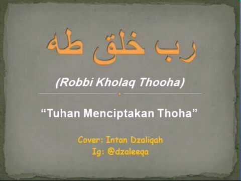 Robbi Kholaq Thoha lirik & arti