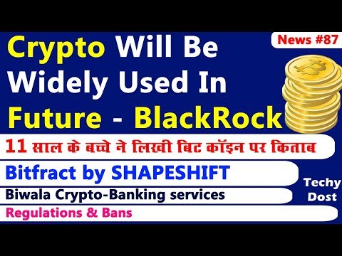 Bitfract by SHAPESHIFT, Biwala Crypto-Banking services, ECB TIPS, BlackRock Predictions
