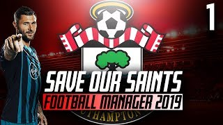 Football Manager 2019 Beta - Save Our Saints - Part 1 - Intro and First Look - Southampton F.C.