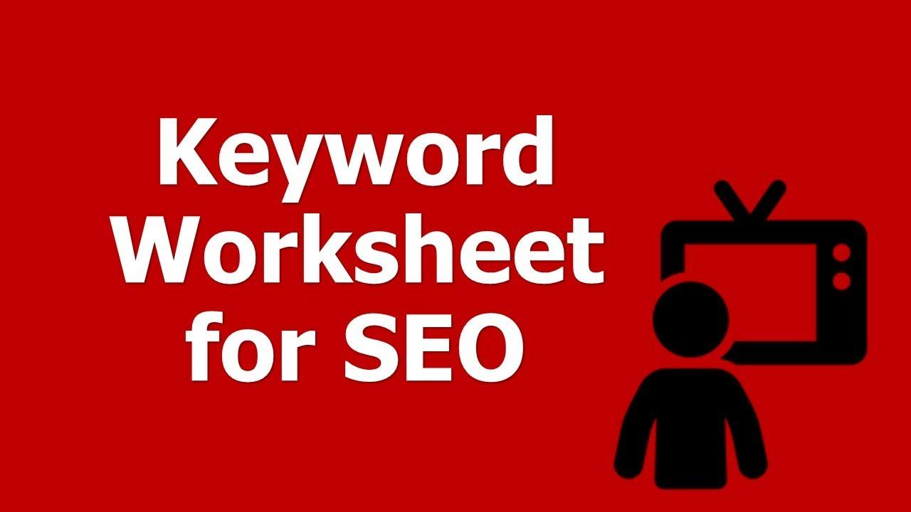 How to Build a Keyword Worksheet for SEO: Mindsets, Volume, Value ...