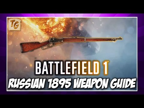 BF1 Weapon Guide & Review - Russian 1895 | Battlefield 1 Scout Class Weapon