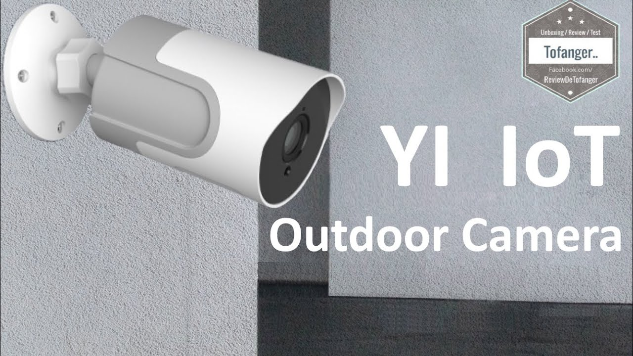 Yi Iot Outdoor Camera 1080p Fhd Camera Extérieure Yi Iot Night Vision Wide Angle Yi Technology Youtube
