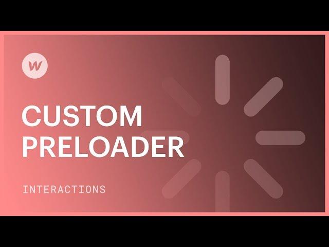Build a custom preloader - Webflow interactions & animations tutorial