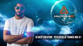 Psychedelic Progressive PsyTrance Mix 2017 - DJ Deep Creation #1