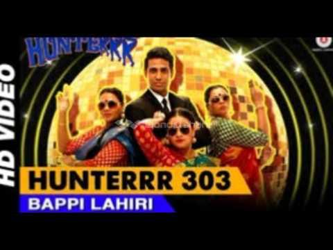 Hunterrr 303 BY Bappi Lahiri FILM Hunterrr NEW