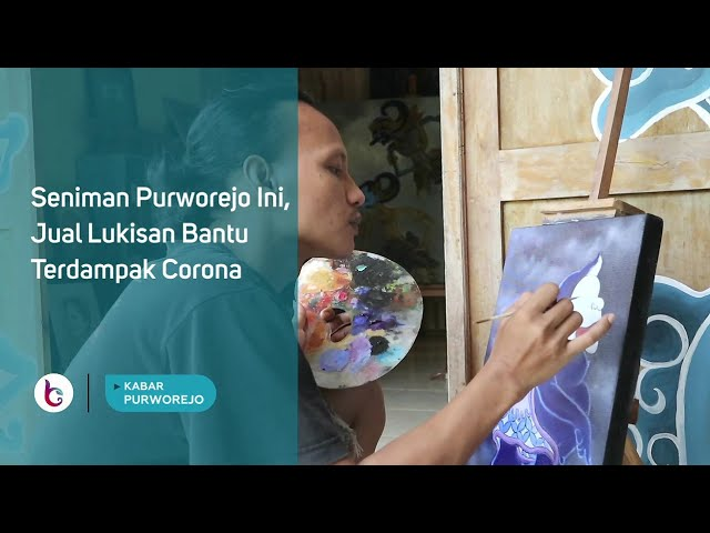 Seniman Purworejo Ini, Jual Lukisan Bantu Terdampak Corona