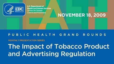 The Public Health Impact of Tobacco Product and Advertising Regulation