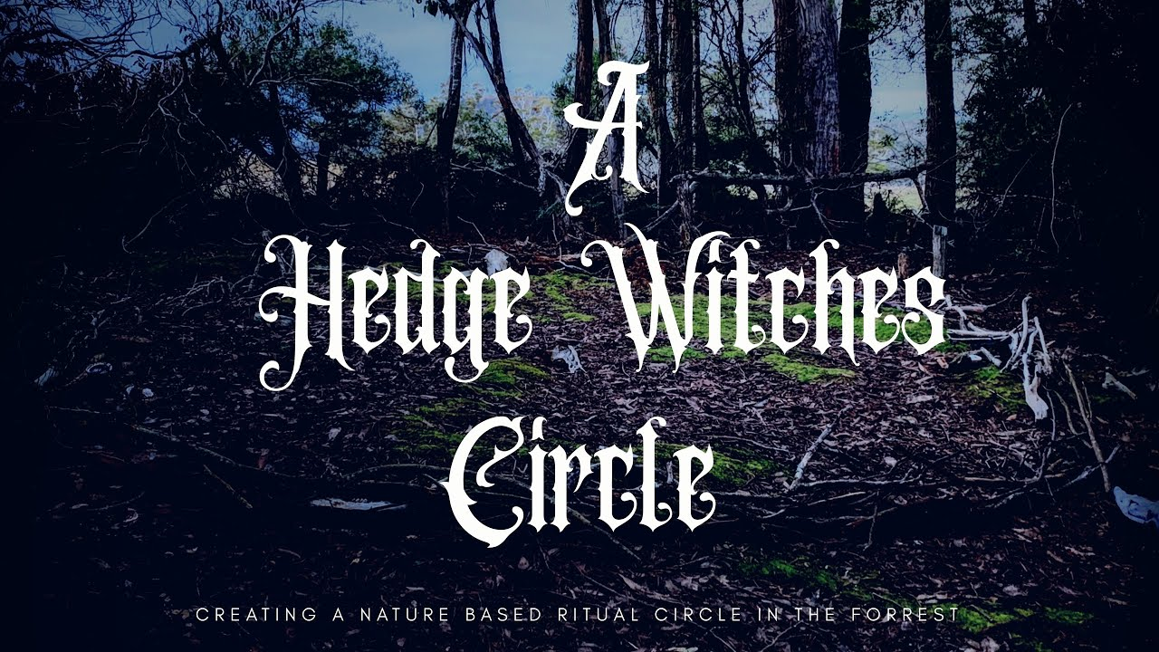 A HEDGE WITCHES CIRCLE