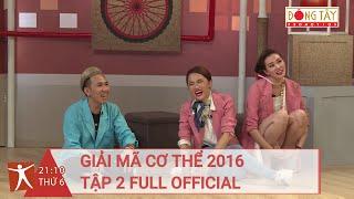 GIẢI MÃ CƠ THỂ 2016 - TẬP 2 FULL HD | TIẾNG CƯỜI (17/06/2016)