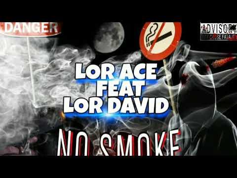 Lor Ace × Lor David - NO SMOKE