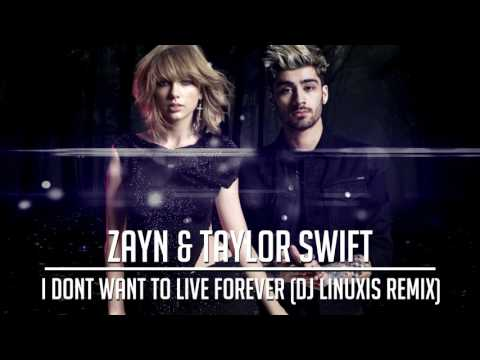 Zayn & Taylor Swift - I Don't Wanna Live Forever (DJ Linuxis EDM Remix)