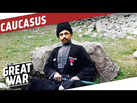 Transcaucasia in World War 1 I THE GREAT WAR Special
